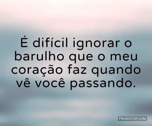É difícil ignorar o...