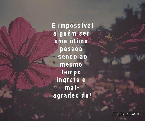 É impossível alguém...
