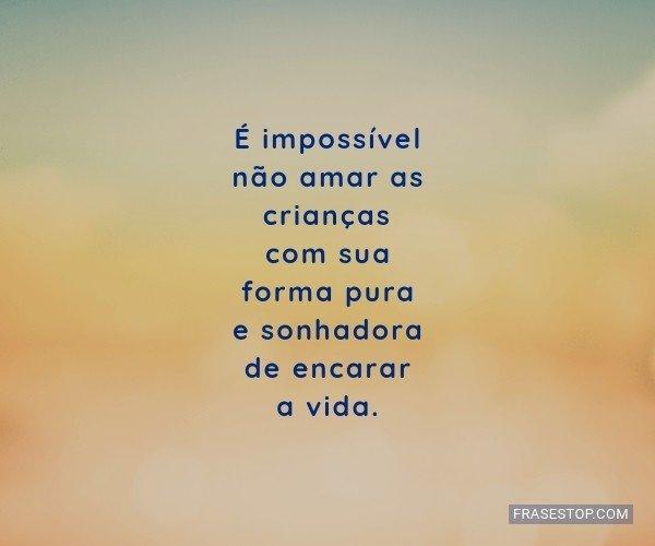 É impossível não amar...
