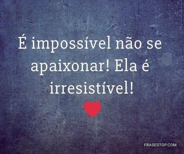 É impossível não se...
