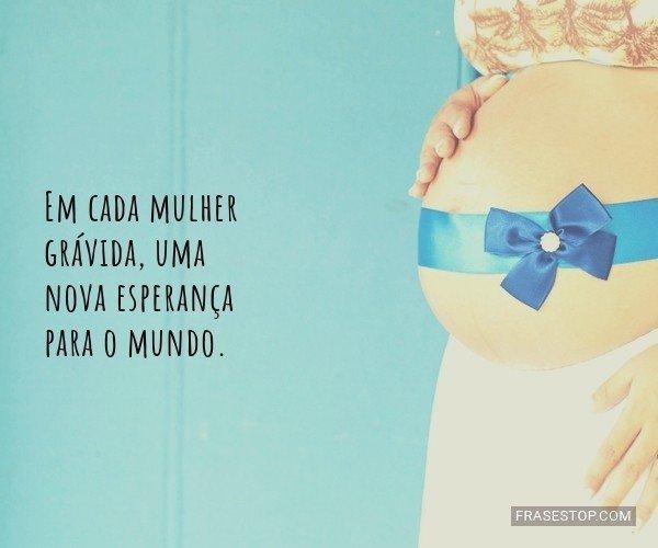 Em cada mulher grávida,...
