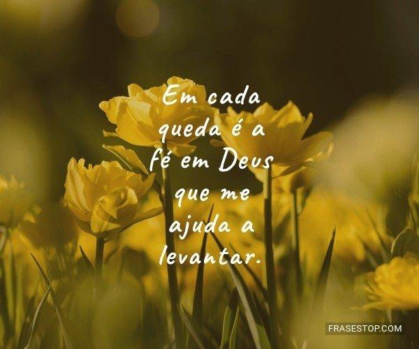 Em cada queda é a fé em...