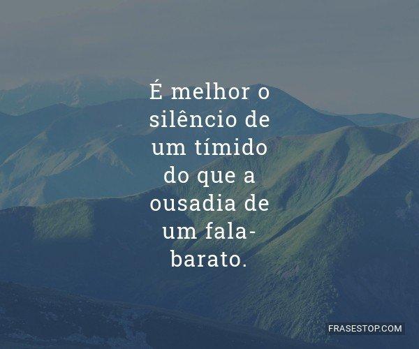 É melhor o silêncio de...