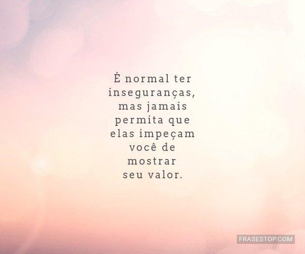 É normal ter...