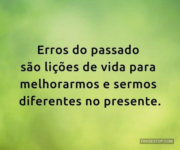 Erros do passado são...