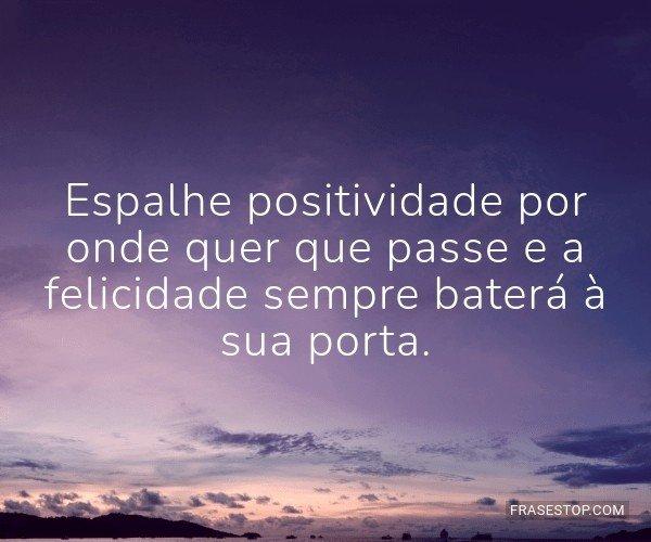 Espalhe positividade por...