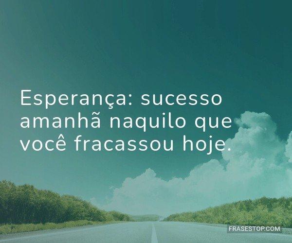 Esperança: sucesso...