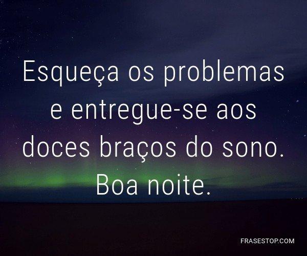 Esqueça os problemas e...
