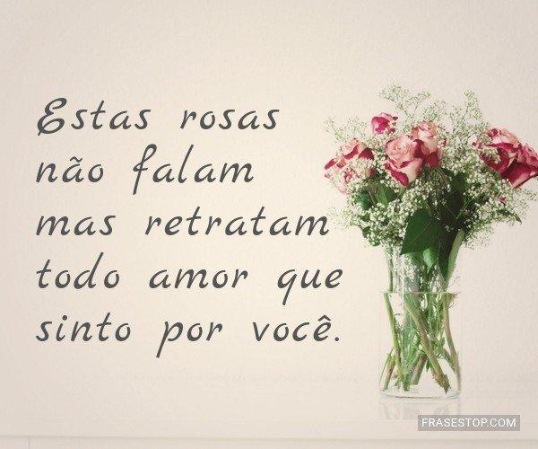 Estas rosas não falam...