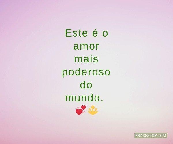 Este é o amor mais...