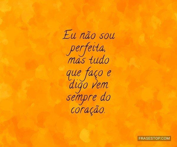 Eu não sou perfeita, mas...