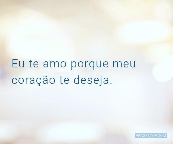 Eu te amo porque meu...