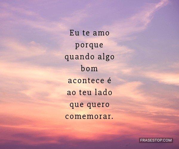 Eu te amo porque quando...