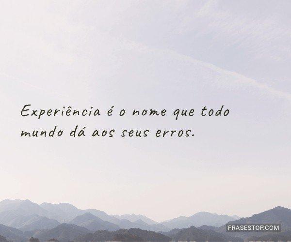 Experiência é o nome...