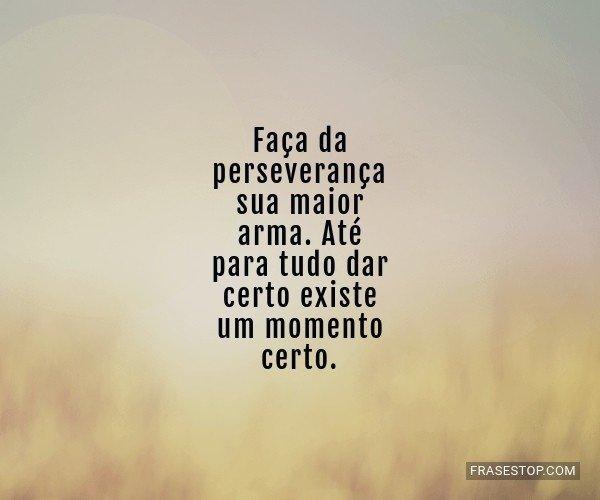 Faça da perseverança...