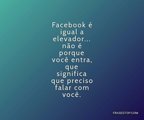 Facebook é igual a...