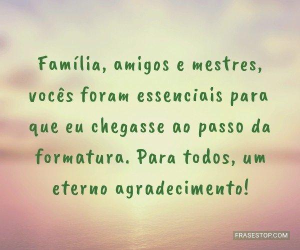 Família, amigos e...