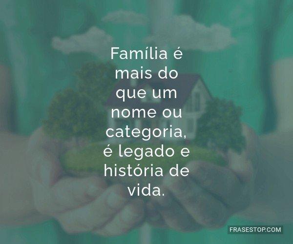 Família é mais do que...