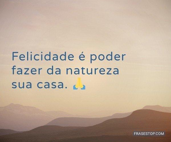 Felicidade é poder fazer...