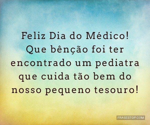 Feliz Dia do Médico! Que...