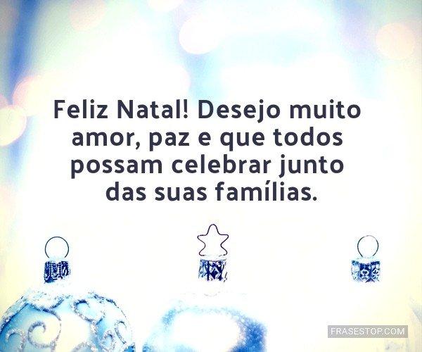 Feliz Natal! Desejo muito...