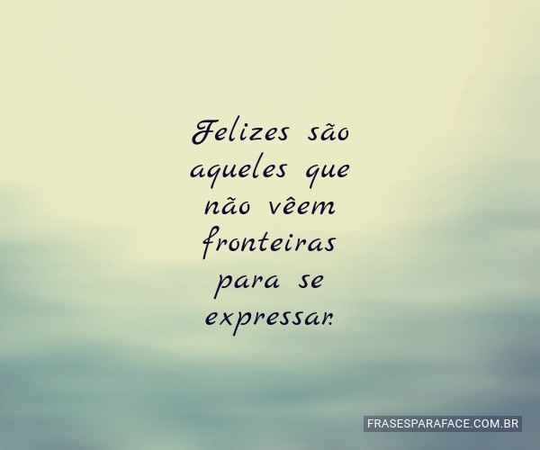 Felizes são aqueles que...