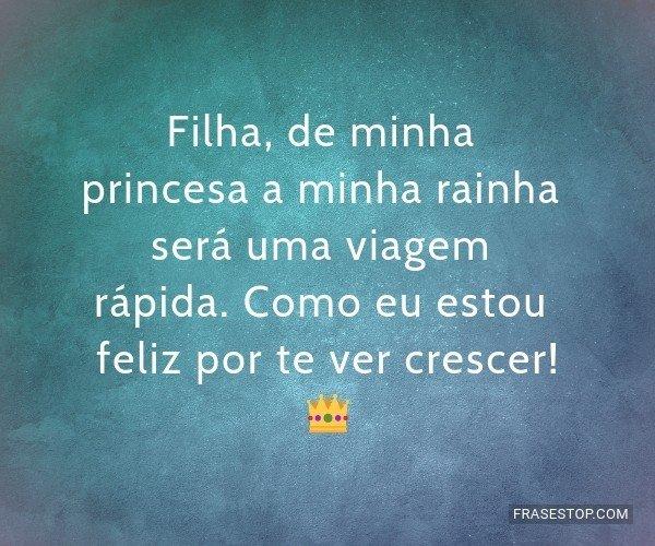 Filha, de minha princesa...