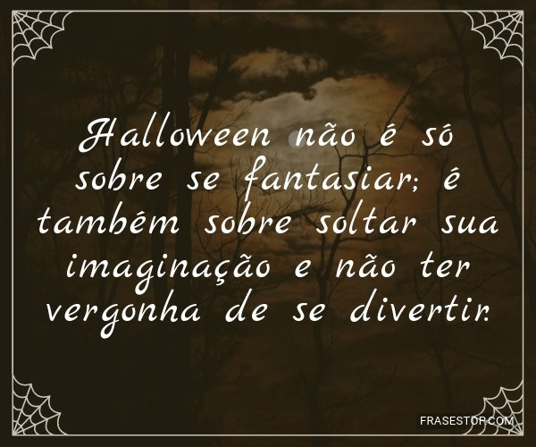 Halloween não é só...