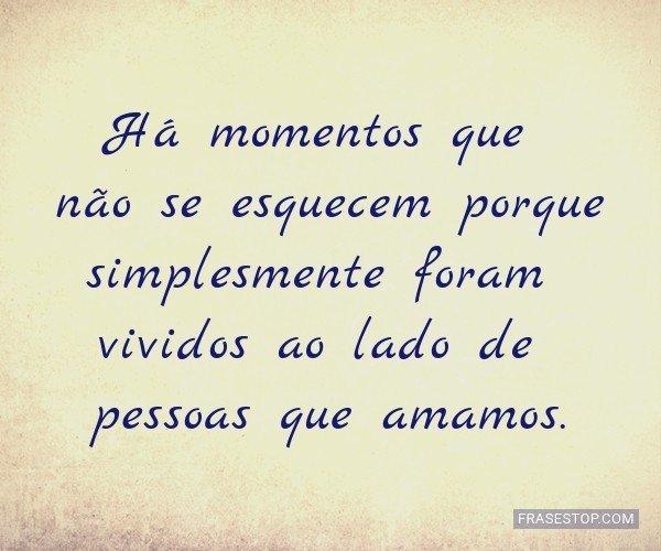 Há momentos que não se...