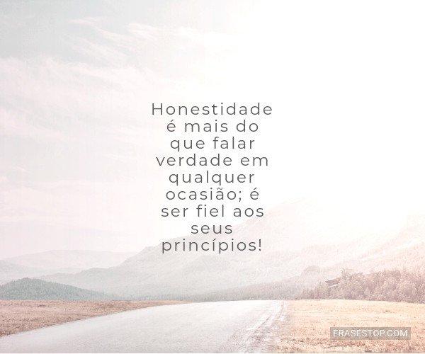 Honestidade é mais do...