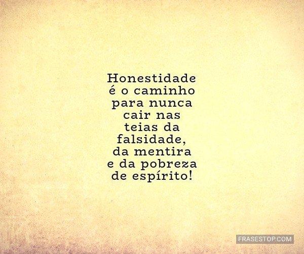 Honestidade é o caminho...