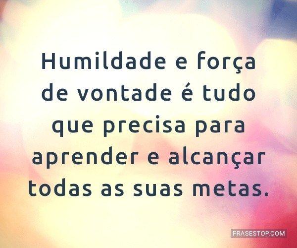 Humildade e força de...