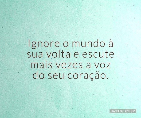Ignore o mundo à sua...