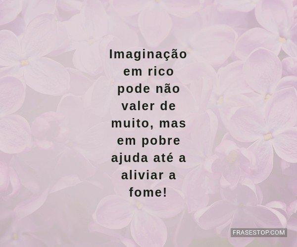 Imaginação em rico pode...