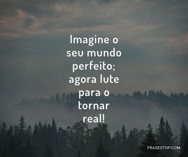 Imagine o seu mundo...