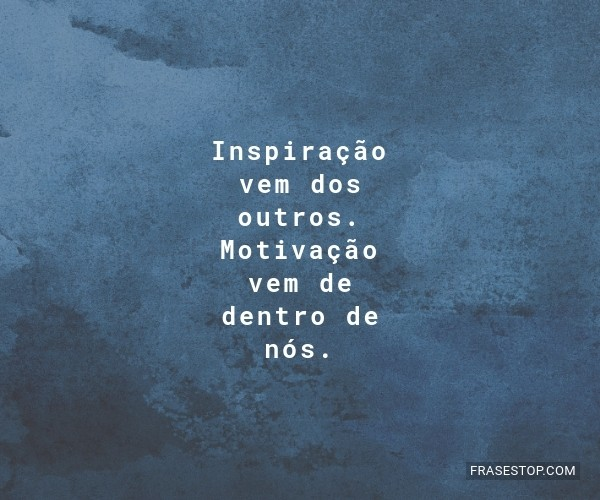 Inspiração vem dos...
