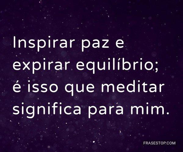 Inspirar paz e expirar...
