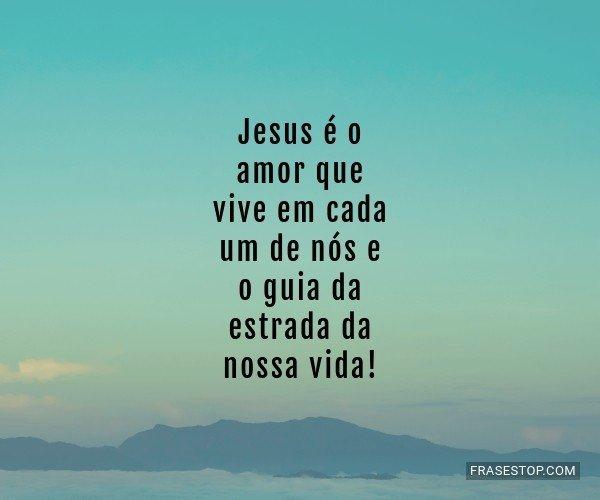 Jesus é o amor que vive...