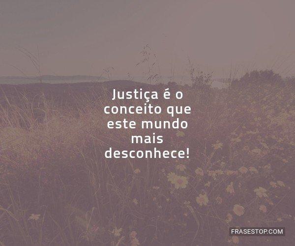 Justiça é o conceito...