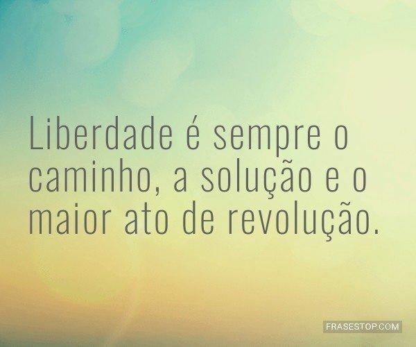 Liberdade é sempre o...