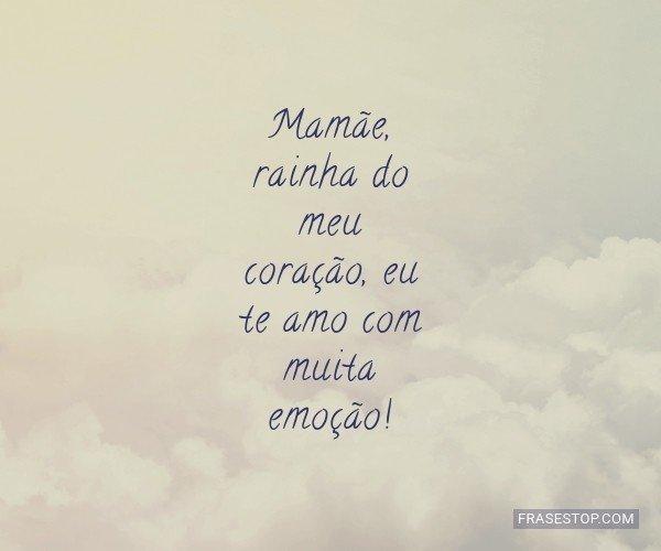 Mamãe, rainha do meu...