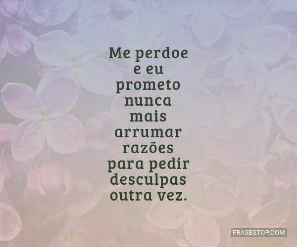 Me perdoe e eu prometo...