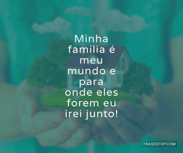 Minha família é meu...