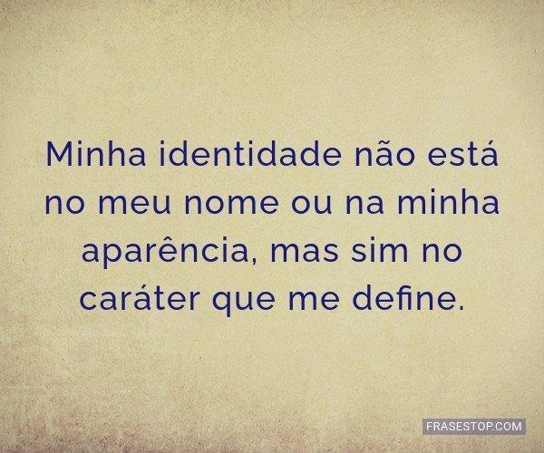 Minha identidade não...