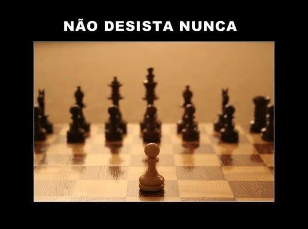 Não desista nunca!