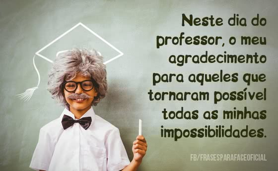 Neste dia do professor, o...