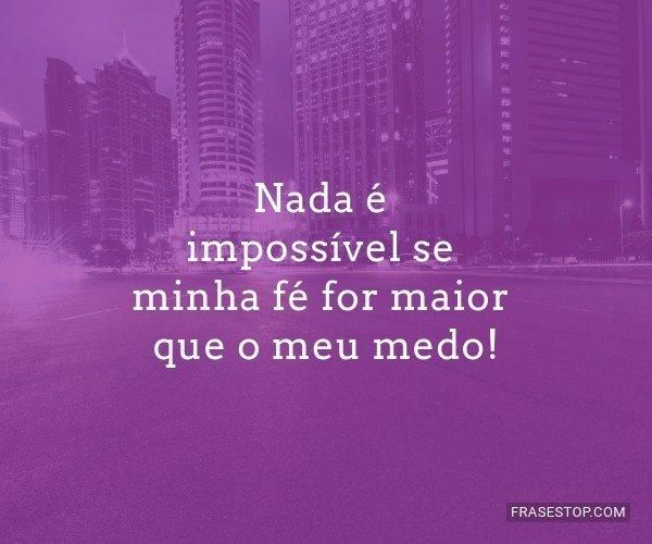 Nada é impossível se...