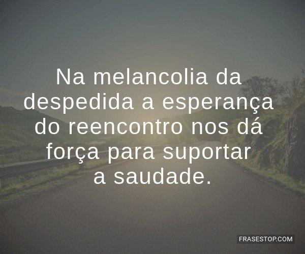 Na melancolia da...