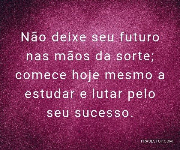 Não deixe seu futuro nas...