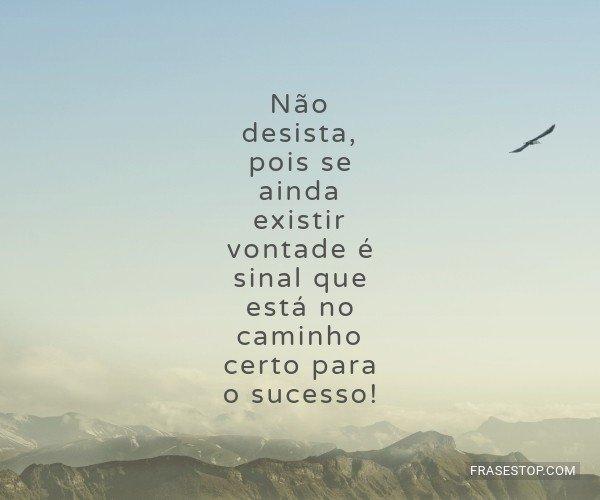 Não desista, pois se...